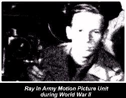 Ray in Army Motion Picture Unit